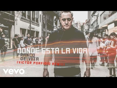 Ver Video de Franco De Vita Franco de Vita - Dónde Está la Vida (Victor Porfidio Remix)[Cover Audio]